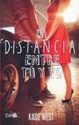 La Distancia Entre Tu y Yo [Spanish]