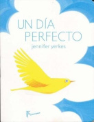 Un Dia Perfecto [Board book] [Spanish]