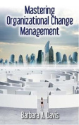 Mastering Organizational Change Management