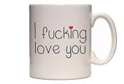 I F##king Love You - Romantic Tea / Coffee Mug / Cup