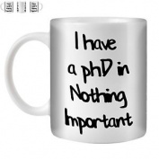 Stuff4 Tea/coffee Mug/cup 350ml/nothing/ Funny Phd/st10
