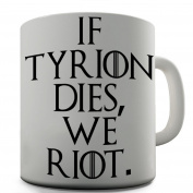 Tyrion Riot Novelty Game Of Thrones Design Tea Coffee Office Ceramic Mug