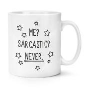 Me Sarcastic Never 300ml Mug Cup Sarcasm Funny Quote Novelty Tea Coffee