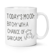 Today's Mood Bitchy With A Chance Of Sarcasm 300ml Mug Cup - Funny Tea Coffee