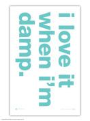 Funny Humorous 'i Love It When I'm Damp' Novelty Tea Towel