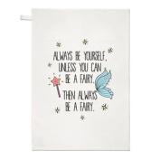 Always Be Yourself Fairy Tea Towel Dish Cloth - Fairies Magical Funny