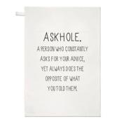 Askhole A Person Who Asks Advice Tea Towel Dish Cloth - Joke Sarcastic Sarcasm