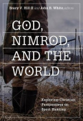 God, Nimrod, and the World