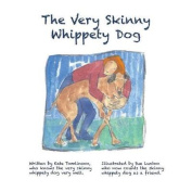 The Very Skinny Whippety Dog