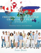 Freedom Justice Change Challenge & Peace
