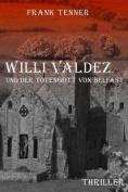 Willi Valdez Und Der Totengott Von Belfast [GER]