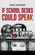 If School Desks Could Speak