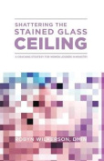 Shattering the Stained Glass Ceiling