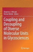 Coupling and Decoupling of Diverse Molecular Units in Glycosciences