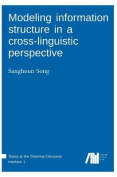 Modeling Information Structure in a Cross-Linguistic Perspective