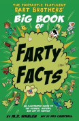 The The Fantastic Flatulent Fart Brothers' Big Book of Farty Facts