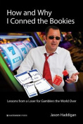 How and Why I Conned the Bookies