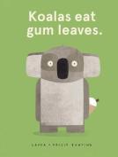 Koalas Eat Gum Leaves