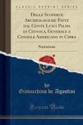 Delle Scoperte Archeologiche Fatte Dal Conte Luigi Palma Di Cesnola, Generale E Console Americano in Cipro [ITA]