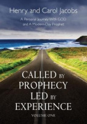 Called by Prophecy Led by Experience