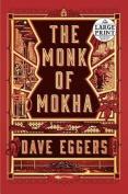 The Monk of Mokha [Large Print]