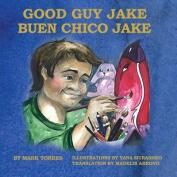 Good Guy Jake: Buen Chico Jake