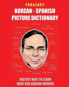 Fun & Easy! Korean - Spanish Picture Dictionary [Spanish]