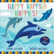 Happy Happier Happiest [Board book]