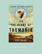 Into the Heart of Tasmania [Large Print]