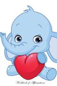 Baby Elephants Workbook of Affirmations Baby Elephants Workbook of Affirmations