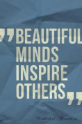 Beautiful Minds Inspire Others Workbook of Affirmations Beautiful Minds Inspire Others Workbook of Affirmations