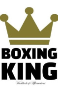 Boxing King Workbook of Affirmations Boxing King Workbook of Affirmations
