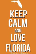 Keep Calm and Love Florida Workbook of Affirmations Keep Calm and Love Florida Workbook of Affirmations