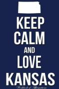 Keep Calm and Love Kansas Workbook of Affirmations Keep Calm and Love Kansas Workbook of Affirmations