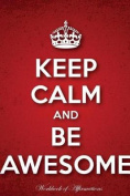 Keep Calm & Be Awesome Workbook of Affirmations Keep Calm & Be Awesome Workbook of Affirmations