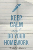 Keep Calm & Do Your Homework Workbook of Affirmations Keep Calm & Do Your Homework Workbook of Affirmations