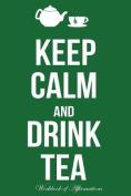 Keep Calm & Drink Tea Workbook of Affirmations Keep Calm & Drink Tea Workbook of Affirmations