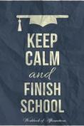Keep Calm Finish School Workbook of Affirmations Keep Calm Finish School Workbook of Affirmations