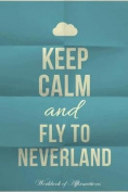 Keep Calm Fly to Neverland Workbook of Affirmations Keep Calm Fly to Neverland Workbook of Affirmations