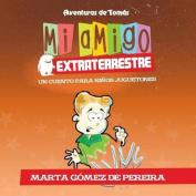 Mi Amigo Extraterrestre [Spanish]