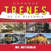 Grandes Trenes de la Historia [Spanish]
