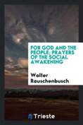 For God and the People; Prayers of the Social Awakening