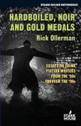 Hardboiled, Noir and Gold Medals