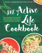 The Active Life Cookbook: 2017