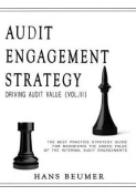 Audit Engagement Strategy (Driving Audit Value, Vol. III)