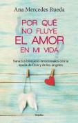 Por Que No Fluye El Amor En Mi Vida [Spanish]