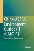 China-ASEAN Environment Outlook 1 (Caeo-1)