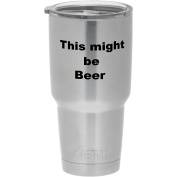 YETI sticker - This might be Beer - funny sticker decal