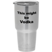 YETI sticker - This might be Vodka - funny sticker decal