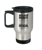 Advertising Travel Mug - Advertiser Because Badass Miracle Worker Is Not An Official Job Title - Advertiser Themed Gift- 410ml Stainless Steel Coffee